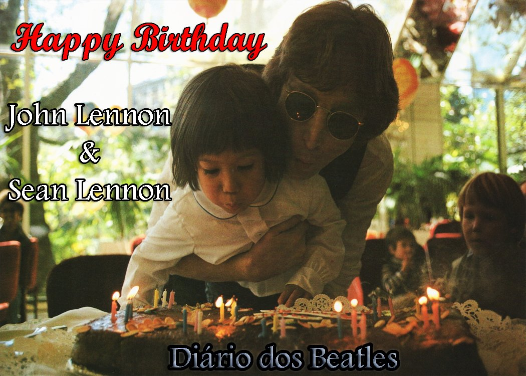 HAPPY BIRTHDAY JOHN & SEAN LENNON
