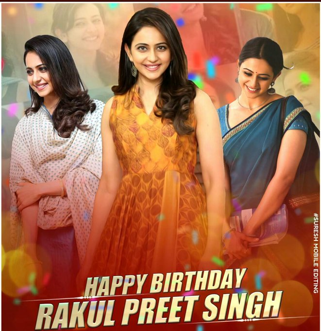 Happy birthday to you Rakul Preet Singh
