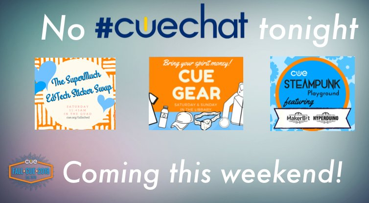 Getting prepped for #FallCUE around here! No #CUECHAT tonight! #WeAreCUE