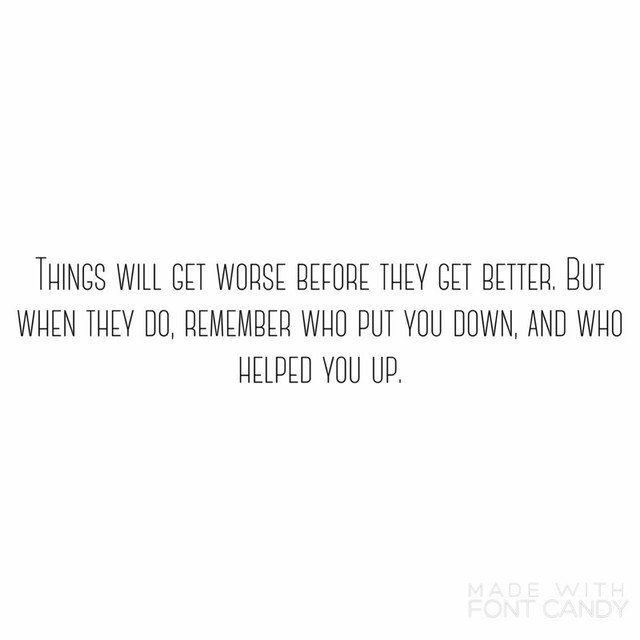Sometimes things get worse before they get they do get better eventually. #WednesdayWisdom #KaraboMotivates Photo