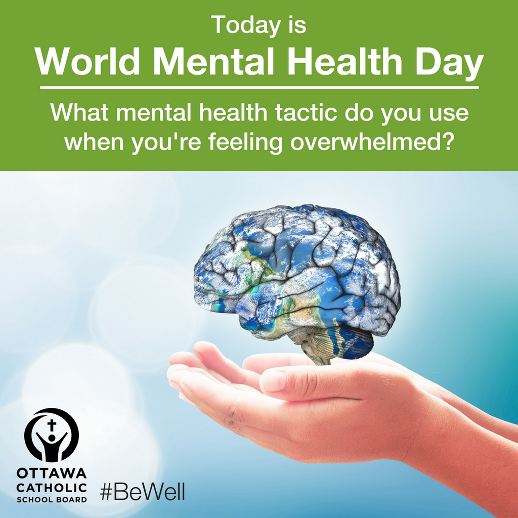 Ottawa Catholic School Board on Twitter: Today is World Mental Health Day. What are you doing to make mental health a priority? #WMHD #BeWell…