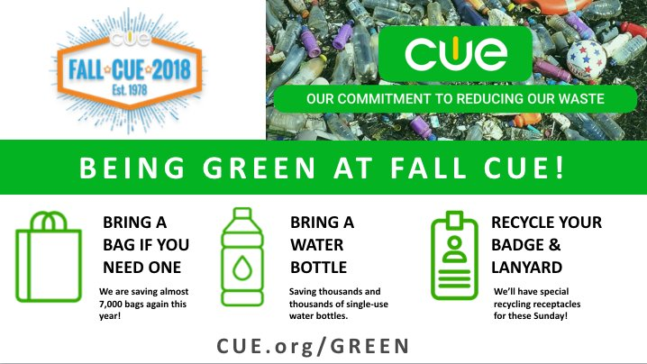 Remember - we are getting greener at CUE events! Bring a bag and water bottle! #WeAreCUE #FallCUE