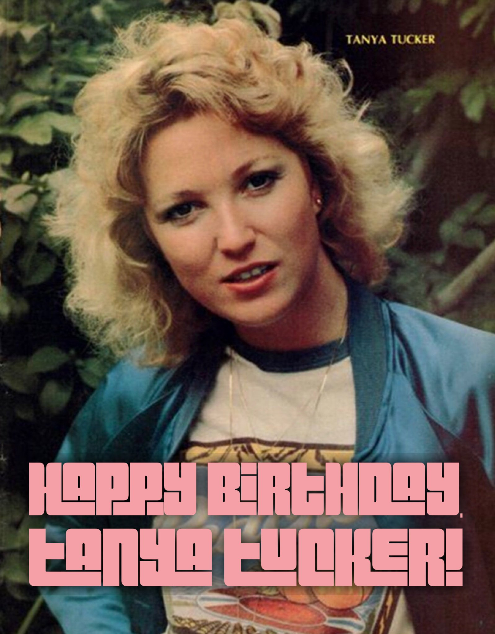 Happy Birthday to Tanya Tucker! What s your favorite song from this country queen?