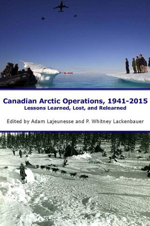 """If you're intrigued by the #canadianforcescollege Arctic Symposium check out """"Canadian Arctic Operations 1941-2015"""" edited by Adam Lajeunesse and P. Whitney Lackenbauer."""