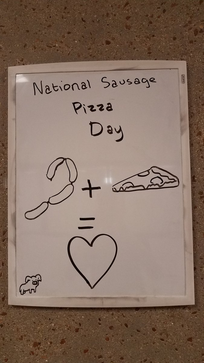 HELL YEAH!! MY SCHOOL KNOWS WHAT&#39;S UP!!  #NationalSausagePizzaDay <br>http://pic.twitter.com/itFupkicUM