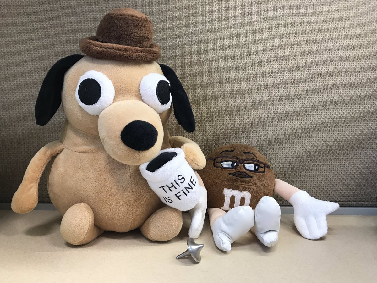 This Is Fine Dog Stuffed Animal, Brendan Nyhan On Twitter Artifacts Of 2016 2018 A Brown M M Stuffed Toy Has Joined The This Is Fine Dog And Inception Top Three Metaphors For Our Current Politics Https T Co Adhteshcj9