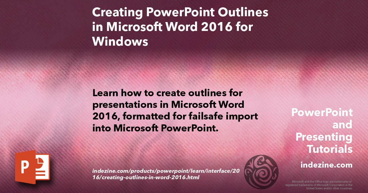 Replying to @Geetesh: Creating PowerPoint Outlines in Microsoft Word 2016 for Windows #Indezine   @Geetesh #Design