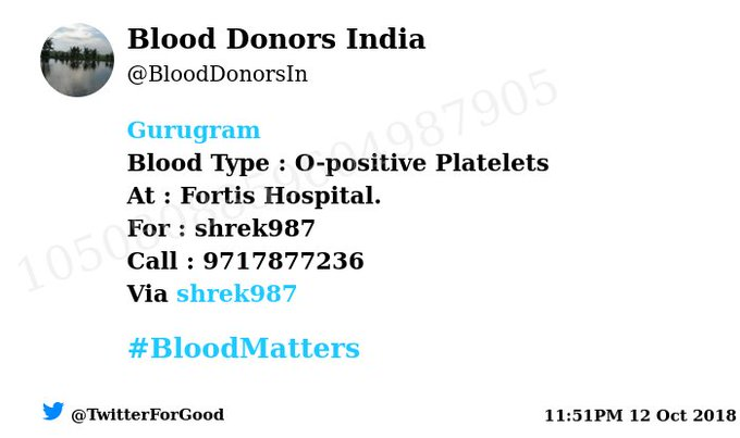 Via: @shrek987 #Gurugram Blood Type : O-positive Platelets At : Fortis Hospital. Primary Number : 9717877236 #BloodMatters Powered by Twitter Photo