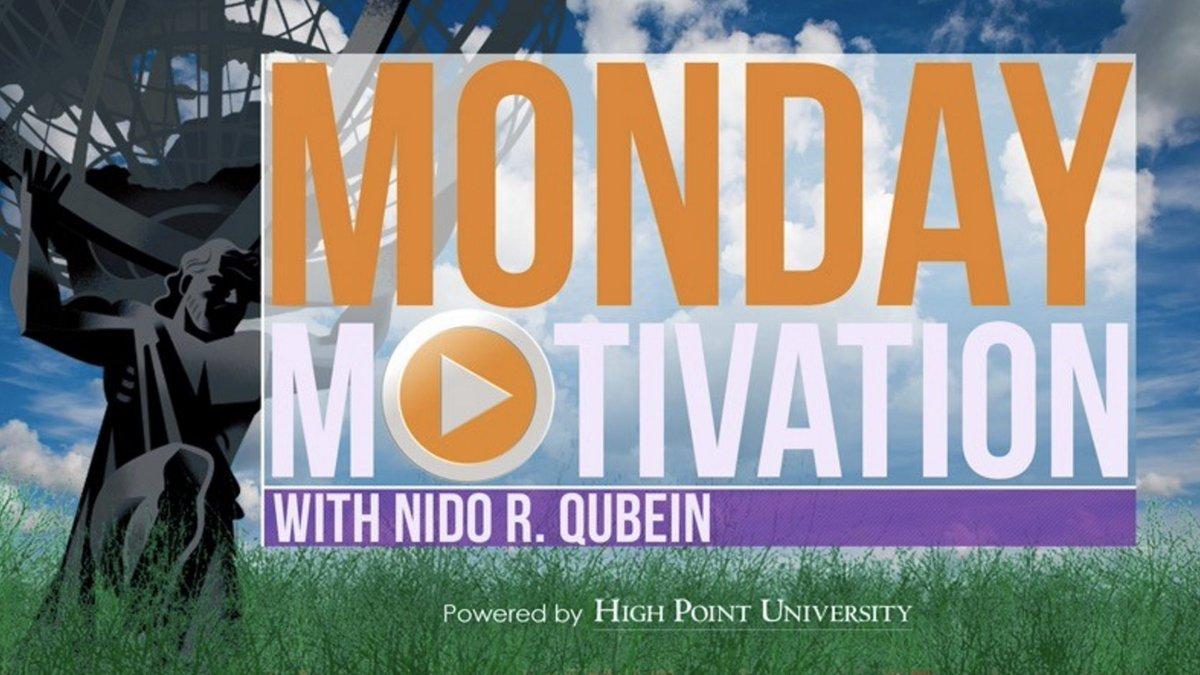 [CALENDAR] #MondayMotivation from Nido Qubein. #HPU365