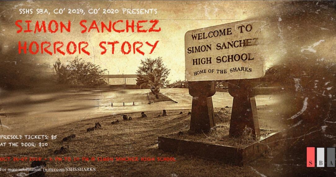 SBA , co2019, & co2020 presents SIMON SANCHEZ HORROR STORY Come and enjoy SSHSs 3rd haunted house on October 26 & 27 from 6:00pm - 10:00pm Presold tickets $5 // at the door $10 Purchase your tickets NOW!! 🦈💙