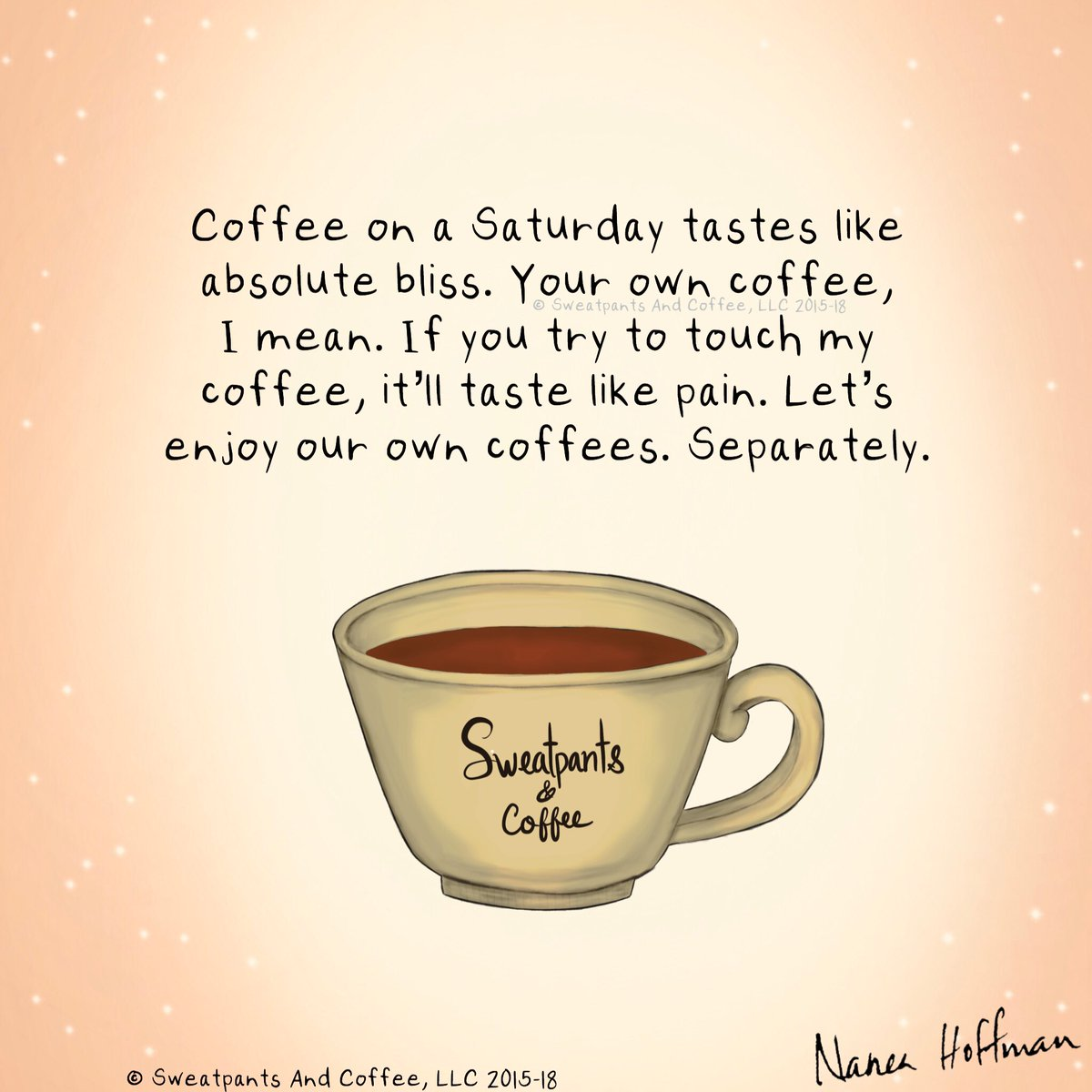 "Sweatpants & Coffee on Twitter: ""Happy weekend! Don't touch my ... #sweatpantsCoffeeQuotes"