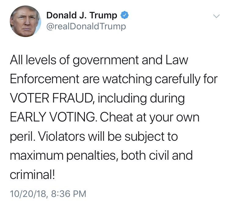 If we survive this cursed era, this will be an exhibit in a course about how in 2018 the President of the United States used social media to terrify people out of voting.