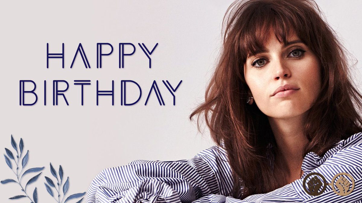 Geeks Of Color Blacklivesmatter On Twitter Happy Birthday To Jyn Erso Herself Felicity Jones The Talented Actress Turns 35 Today We Can T Wait To See Her Portray Ruth Bader Ginsburg In The