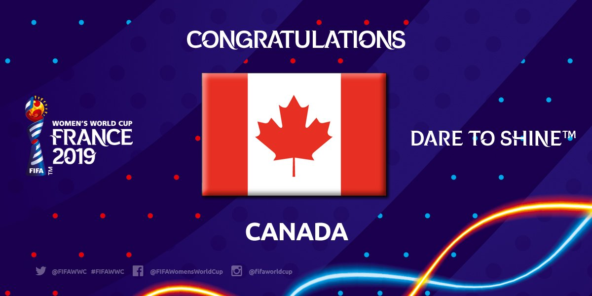 Congratulations Canada 🇨🇦 The 2015 #FIFAWWC hosts are heading to France 2019 !!