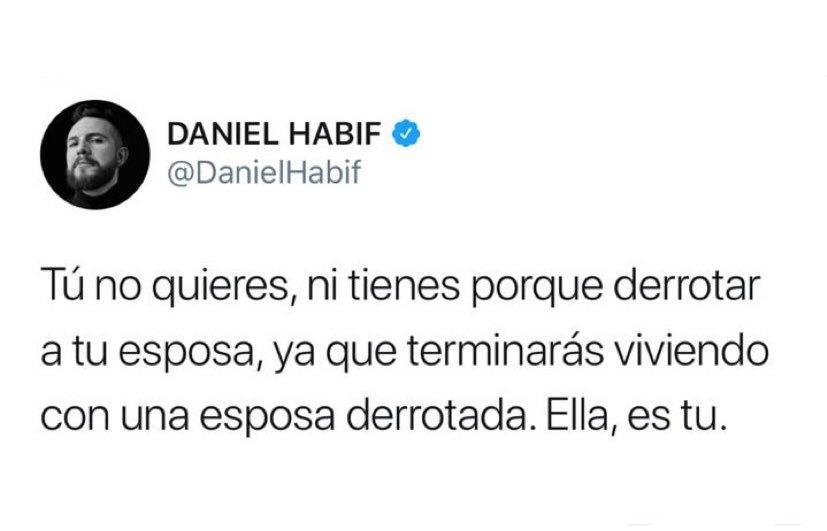 Daniel Habif On Twitter Discúlpame Querido Pero Si Tú
