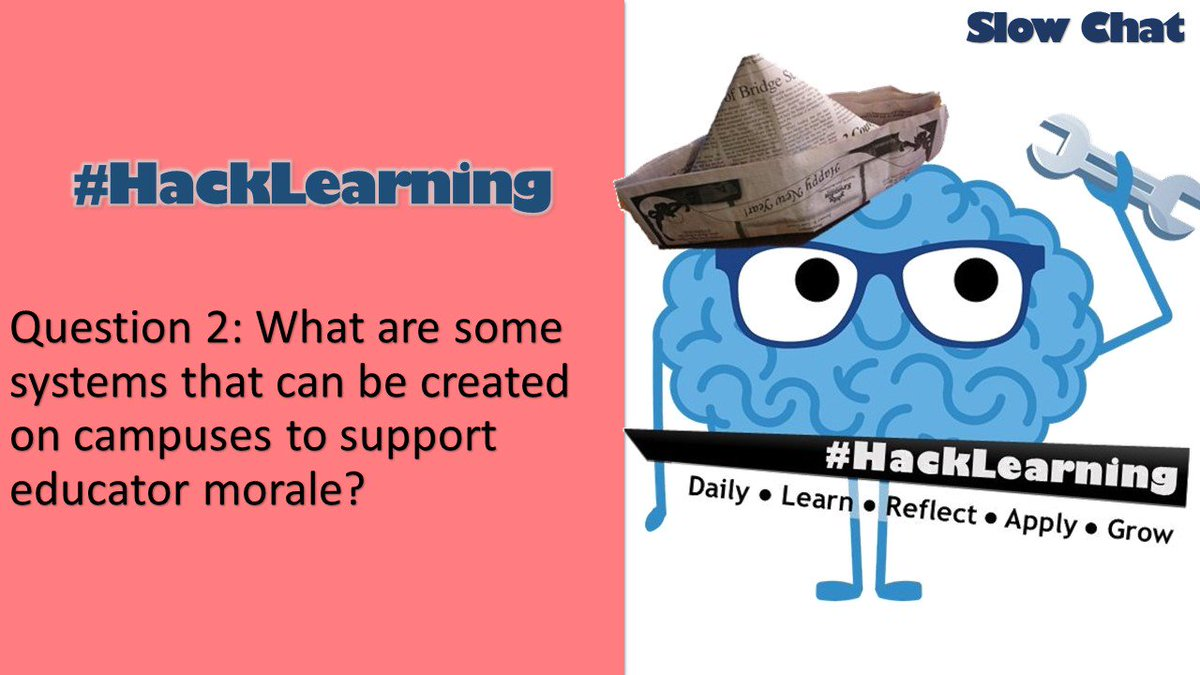 RT Q2 What are some systems that can be created on campuses to support educator morale? #HackLearning