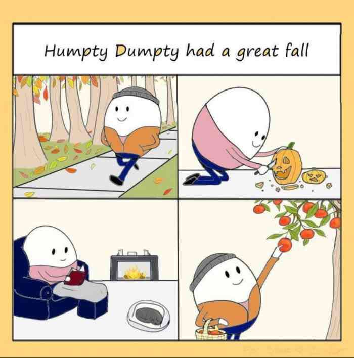 A new perspective on an old classic. 😂😂😂 #HumptyDumpty #Fall