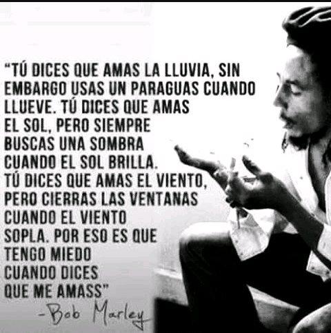 Luanh Giugap On Twitter Laintencióndelsentir Tú Dices Que Amas Sin Embargo Bob Marley Así De Simple
