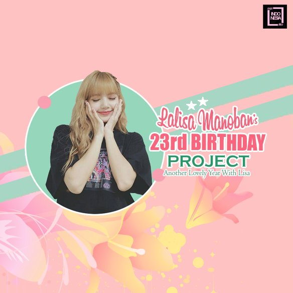 LISA's 23rd BIRTHDAY PROJECT         Another Lovely Year With Lisa  presented by: Laskar Lalisa Indonesia #블랙핑크 #BLACKPINK #리사 #LISA<br>http://pic.twitter.com/luWa9VDfnN