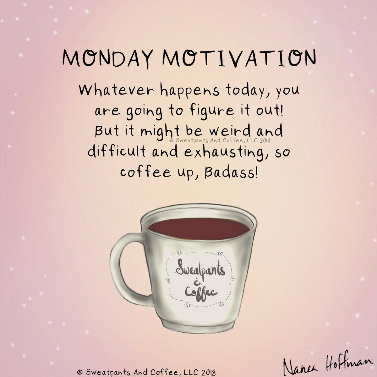 Sweatpants Coffee On Twitter Coffee Up Mondaymotivaton Coffee