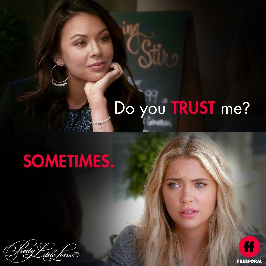 Trust is a relative term. #PrettyLittleLiars