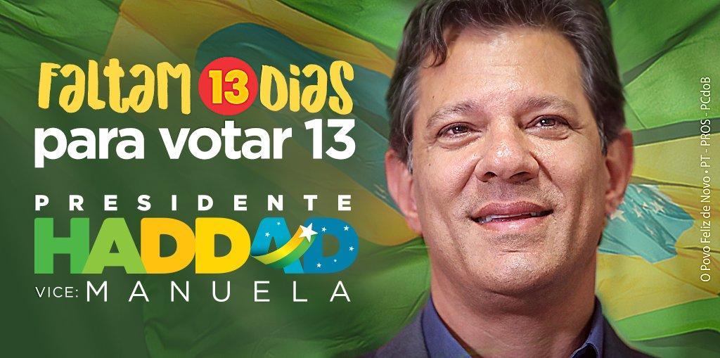 Apenas 13 dias pro seu voto fazer #OBrasilFelizDeNovo.