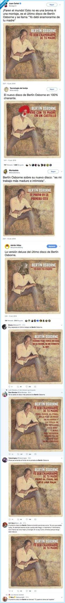 Visto En Las Redes No Twitter Bertín Osborne Saca Disco Nuevo Yo Debí Enamorarme De Tu Madre Y El Meme Se Hace Solo Https T Co Ee2gou3du3