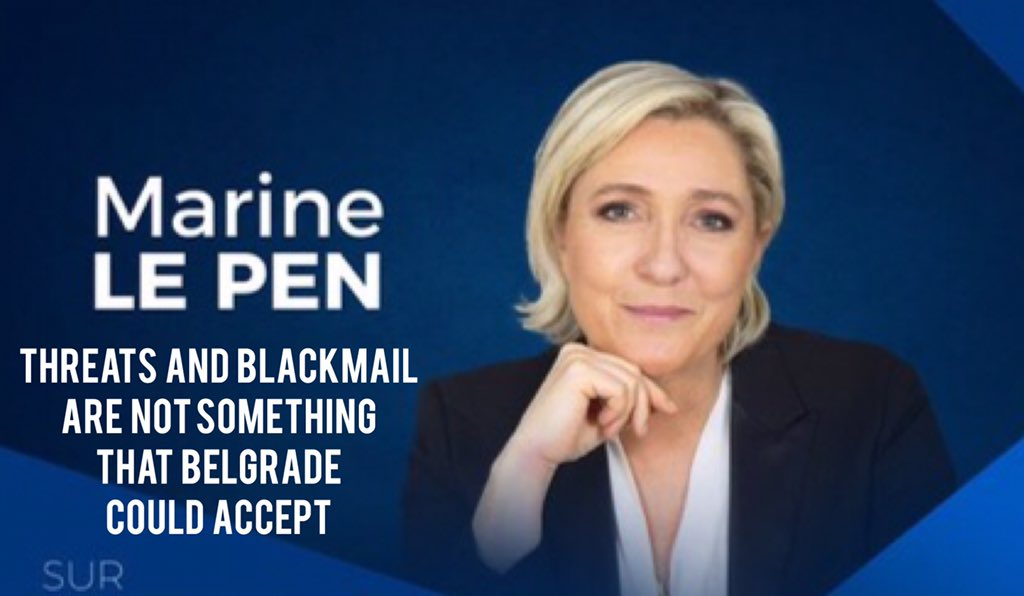 Marine Le Pen -Serbs have no interest in the EU. Threats and blackmail are not something that Belgrade could accept. #Serbia #EU @MLP_officiel<br>http://pic.twitter.com/fkXKZQqMkC
