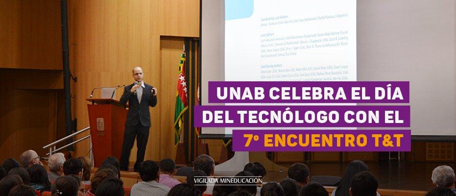 UNAB celebra el día del tecnólogo con el 7° Encuentro T&T