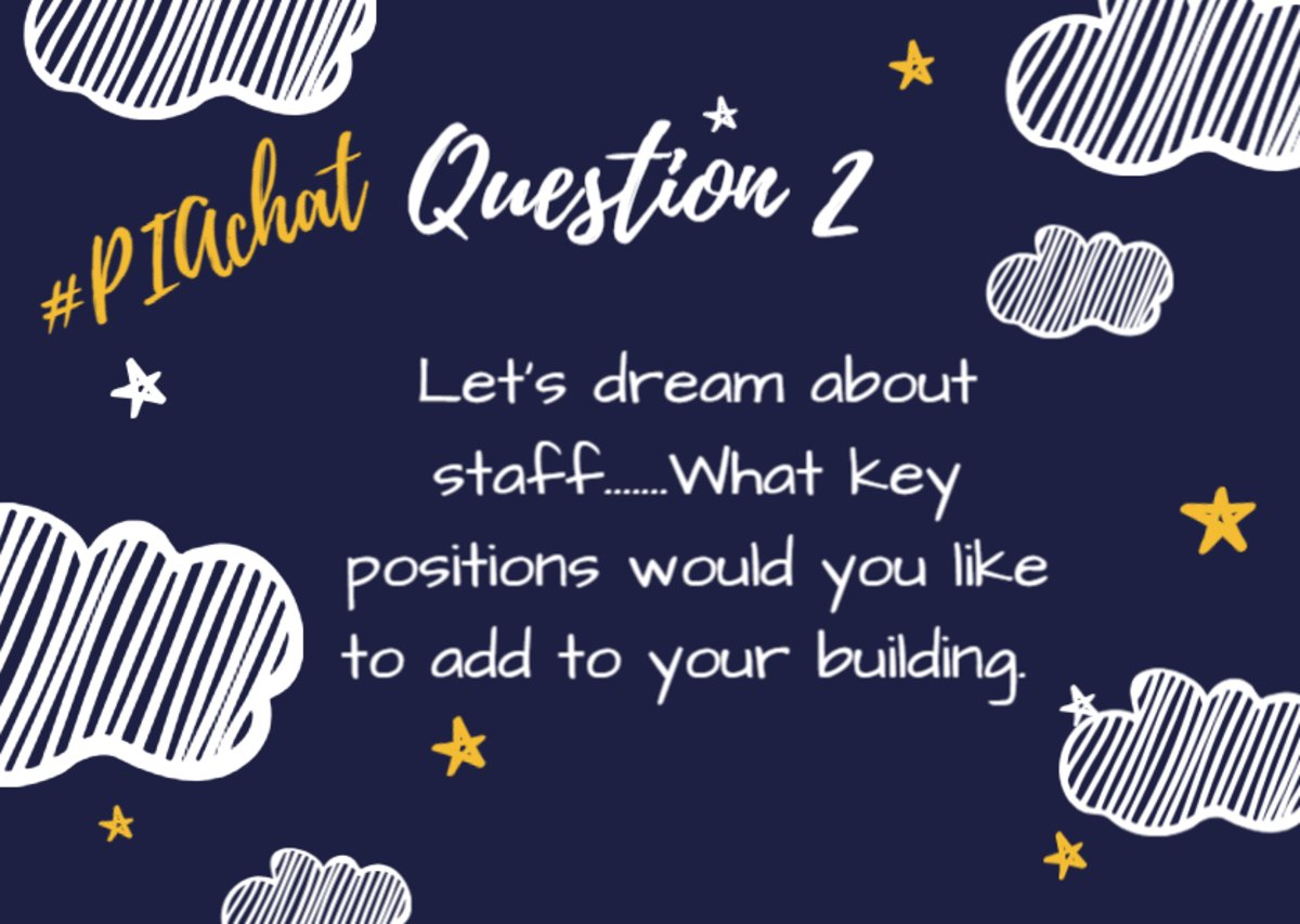 Q2. Let's dream about staff… What key positions would you like to add to your building? #PIAChat