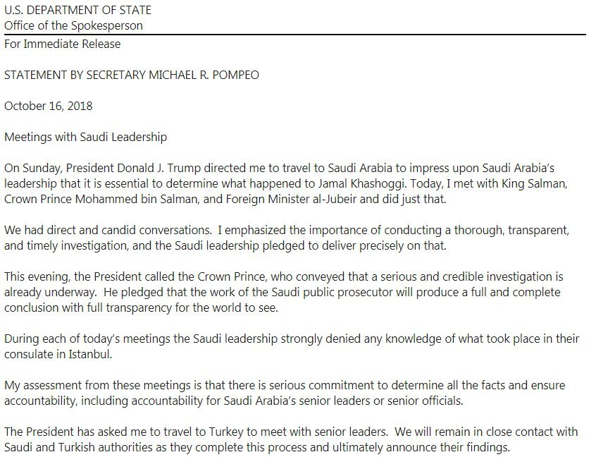 NEW:After day of mtgs w/Saudi leaders, Pompeo says Saudis have 'serious commitment to determine all the facts & ensure accountability, including..for Saudi Arabia's sr leaders or sr officials'--notable. Repeats Saudis 'strongly denied any knowledge of what took place' in Istanbul