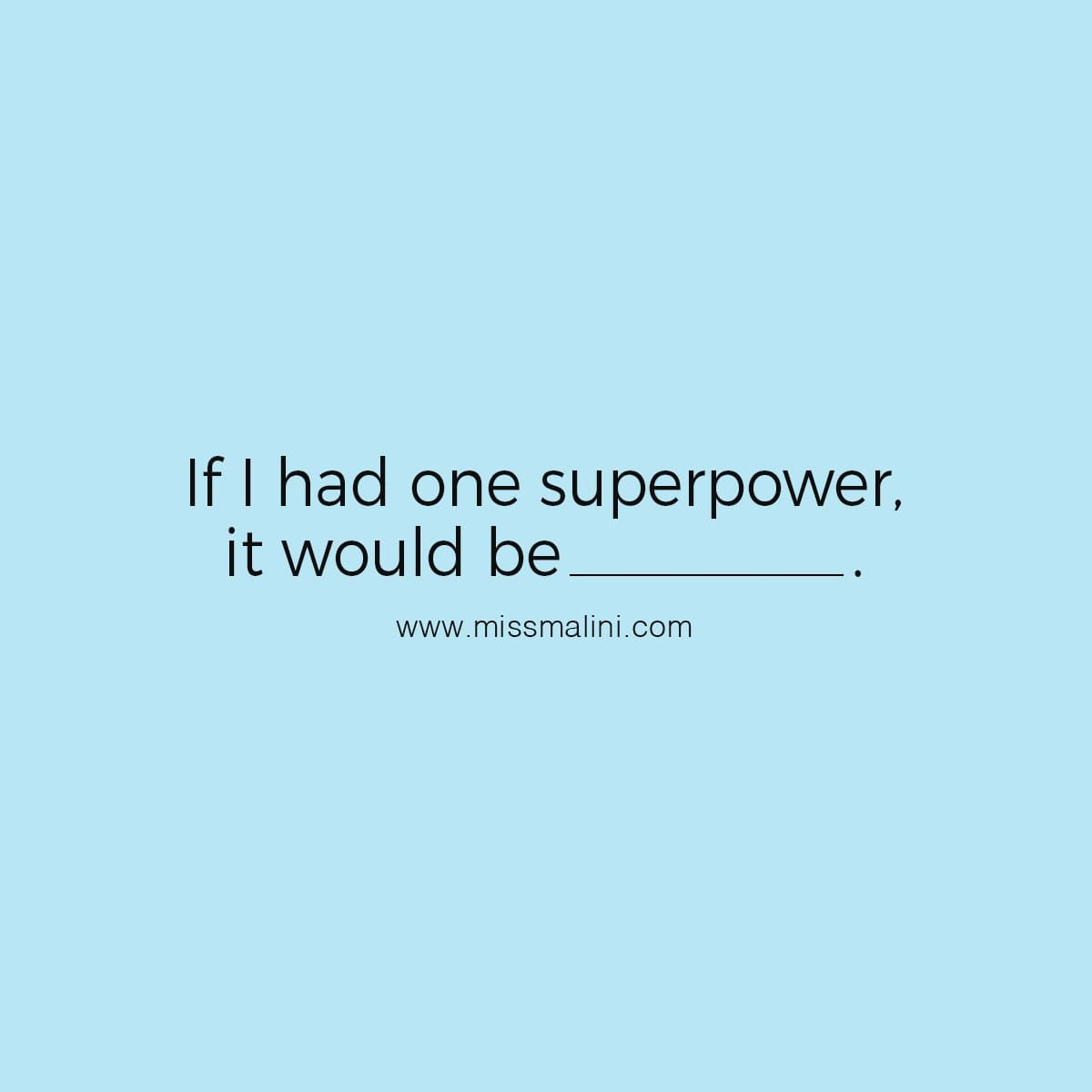 If I had one superpower it would be reading people's minds and always knowing what they're thinking. That would be super cool! 💬😎 What would you want your superpower to be? - Nishita Rohera, Community Manager.