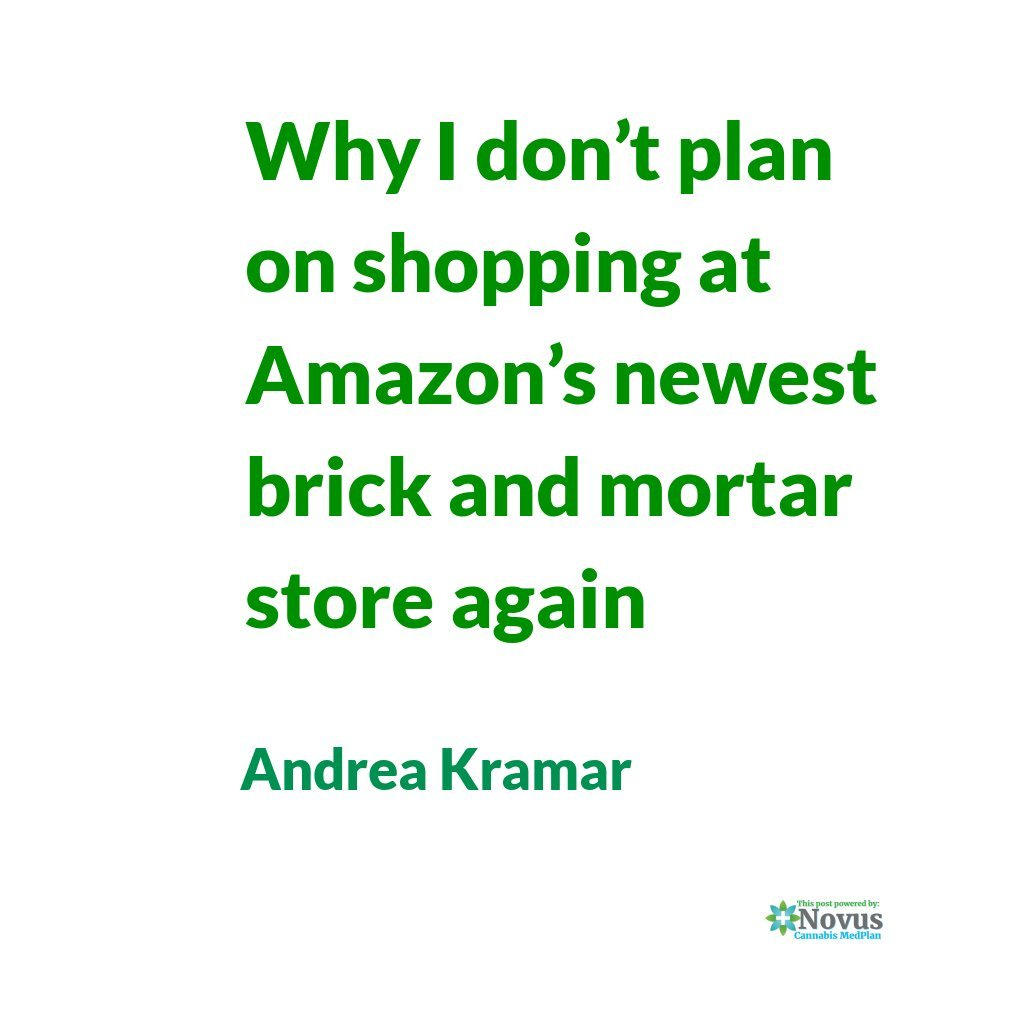 Why I don't plan on shopping at Amazon's newest brick and mortar store again #Amazon  http:// rite.ly/Ksjq  &nbsp;   #cannabis via @AndreaKsWorld<br>http://pic.twitter.com/eXGVgCGRUu