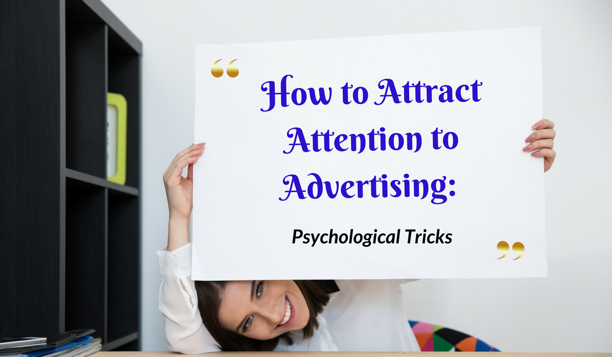 How to Attract Attention to #Advertising: Psychological Tricks>>>>> bit.ly/2oTmGnF #Marketing #DigitalMarketing #OnlineAdvertising #Business #fullstackmarketer