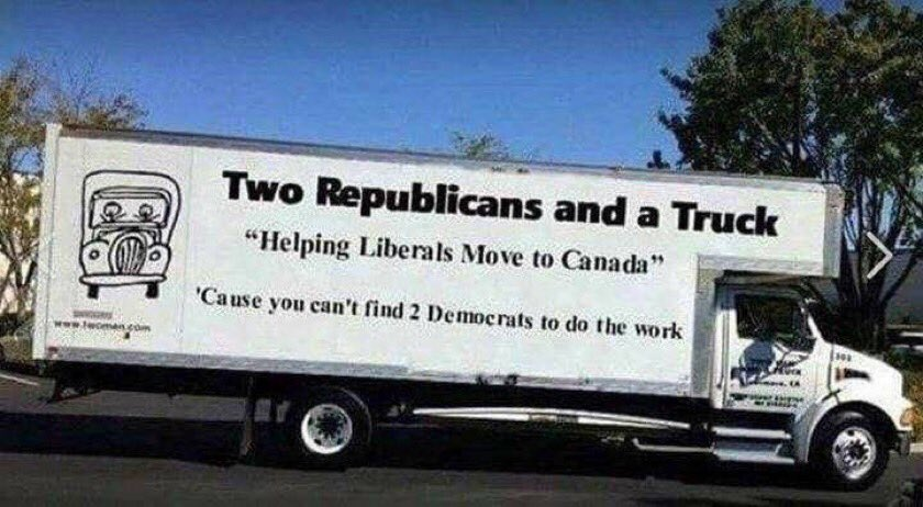 To Streisand, Michael Moore,Rosie and others threatening to move to Canada if GOP keeps House-I got you covered!  Take warm clothes as it gets cold there!