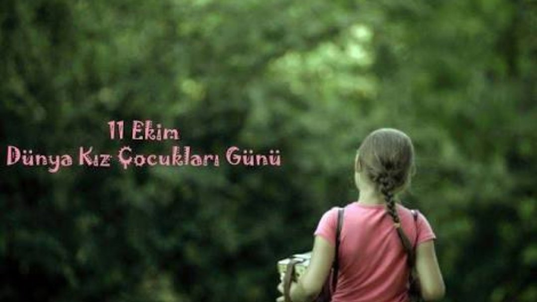 #DünyaKızÇocuklarıGünü Latest News Trends Updates Images - Ela91377970