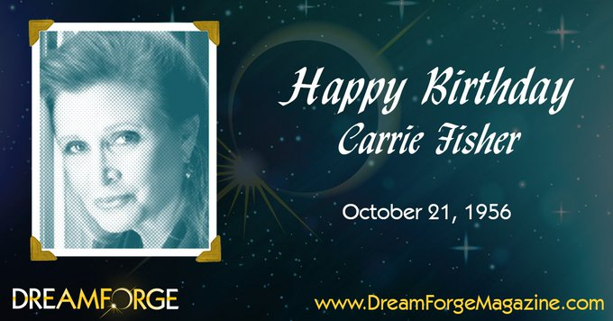Happy Birthday to Carrie Fisher. Princess Leia will always live on in our hearts.