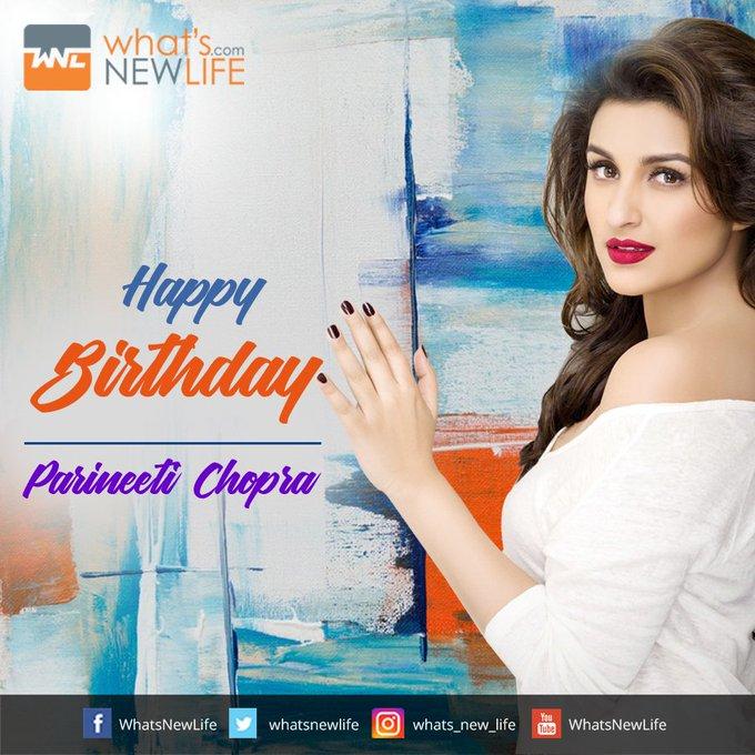 What\s New Life wishes to Bollywood actress Parineeti Chopra very happy birthday.