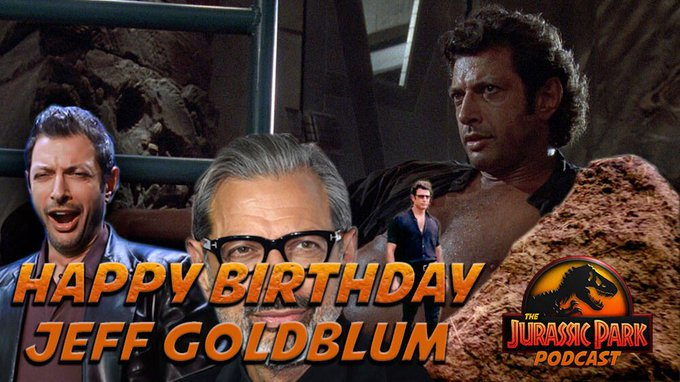 Happy Birthday to Mr. Jeff Goldblum! Thank you for being YOU!