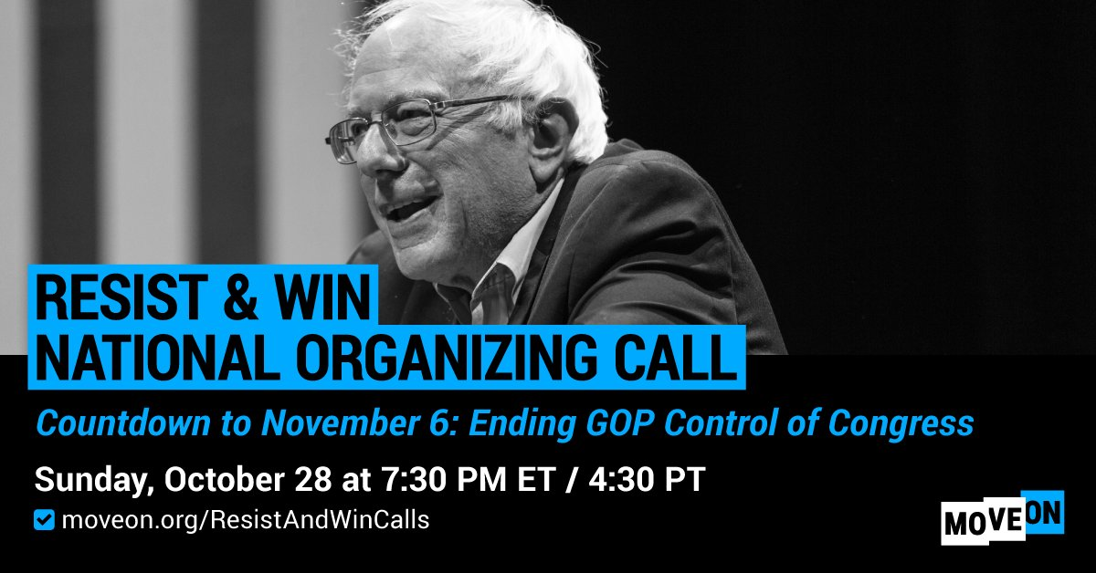 The midterm elections are around the corner. SUNDAY 10/28: Join @SenSanders & progressive leaders on the #ResistAndWin National Organizing call, where well talk about how to make the most of these last weeks before #ElectionDay. RSVP here: moveon.org/resistandwinca…