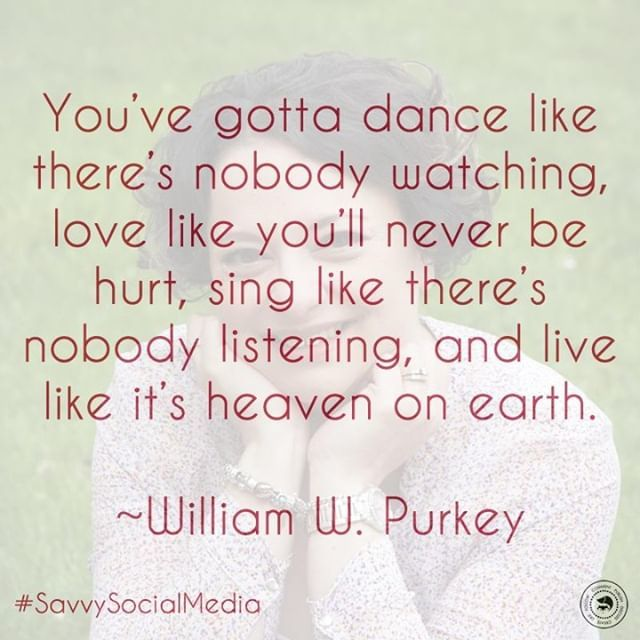 You&#39;ve gotta dance like there&#39;s nobody watching, love like you&#39;ll never be hurt, sing like there&#39;s nobody listening, and live like it&#39;s heaven on earth. ~ William W. Purkey . . . . #SavvySocialMedia #mondaymotivation #wordsofwisdom #thoughtoftheday #quot…  https:// ift.tt/2AmTBbG  &nbsp;  <br>http://pic.twitter.com/CG8450M2Du