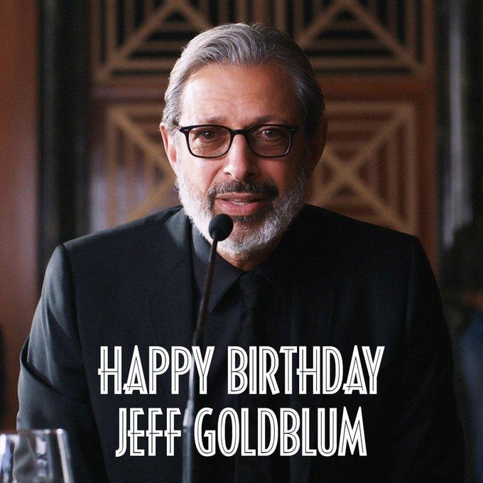 Life finds a way. Happy Birthday Jeff Goldblum!