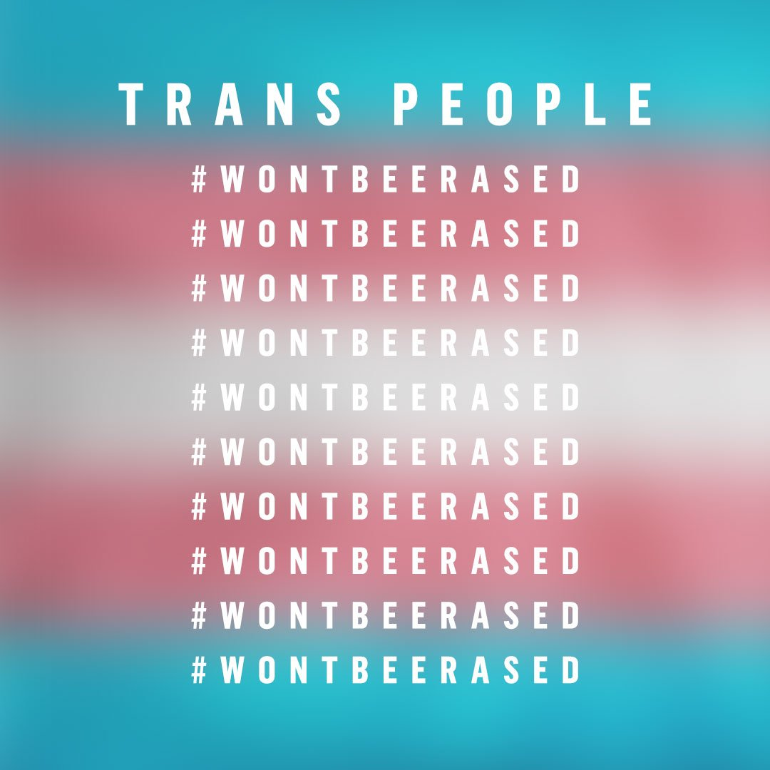 Trans people #WontBeErased! https://t.co/Hb4oftdq8v