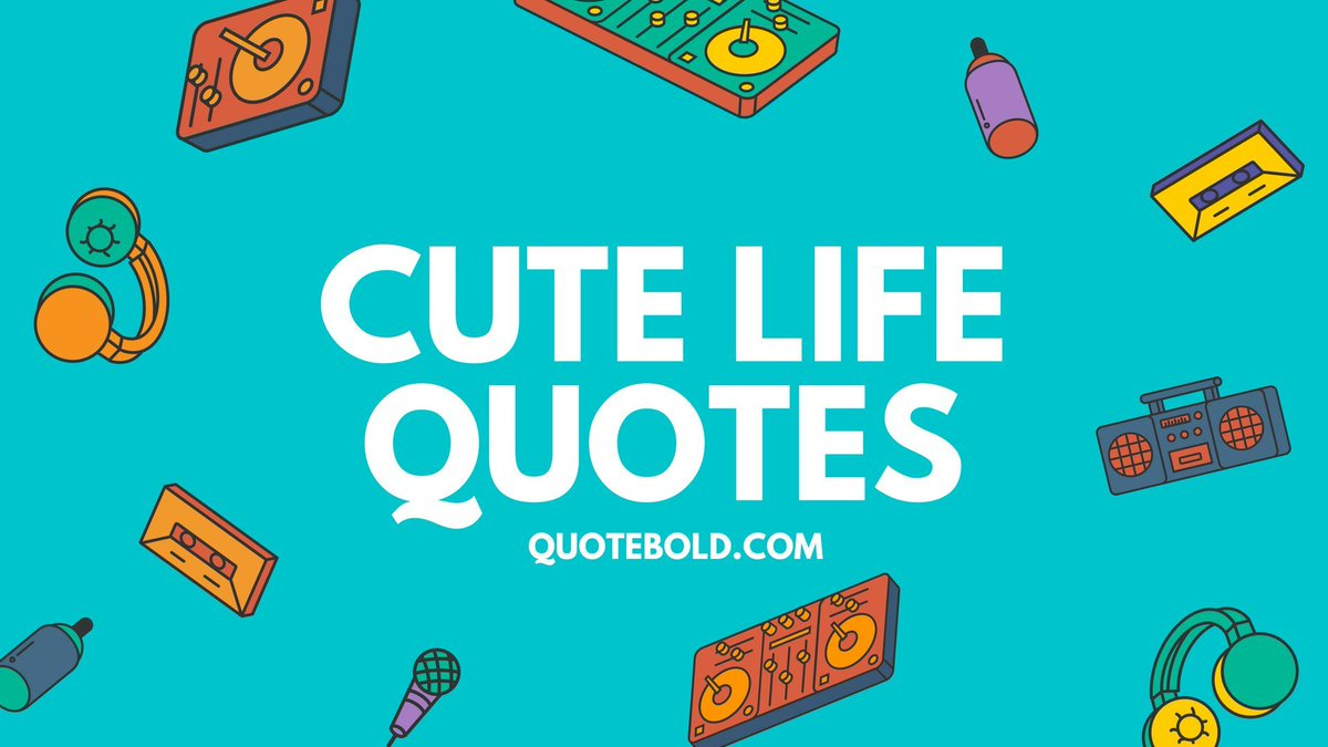 51+ Cute Life Quotes to Brighten Your Day w/ Images - Quote Bold  https:// quotebold.com/cute-life-quot es/  …  #cutelifequotes #quotes<br>http://pic.twitter.com/tGRK9SKbuo