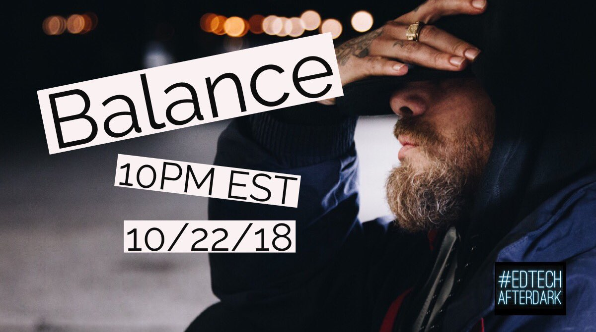 2nite at 10PM EST! Join us for #edtechafterdark to discuss Balance.