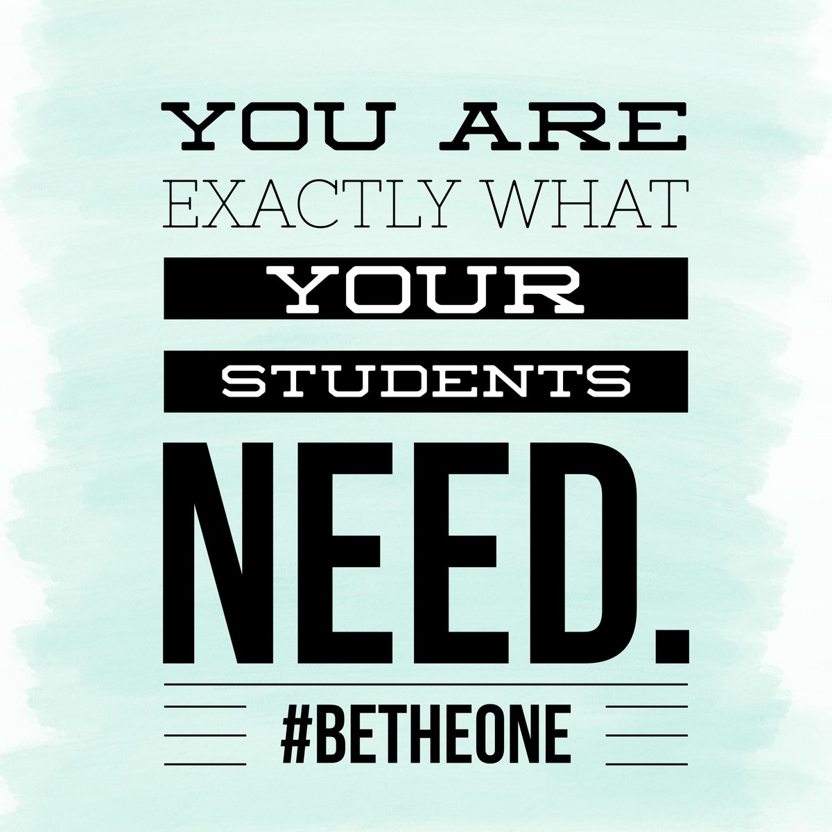 We all need to be reminded of this sometimes. Be the light that shows your students the way. #BeTheOne