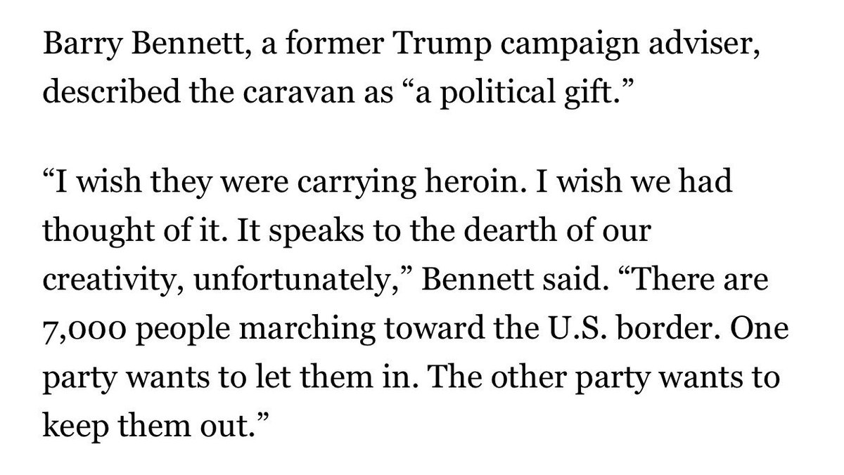 """One Trump ally tells us that the migrant caravan is a """"political gift"""" and ideal midterm wedge issue for Trump. """"I wish they were carrying heroin,"""" the former Trump campaign adviser said. """"I wish we had thought of it."""" https://t.co/WcthUaOTs6"""