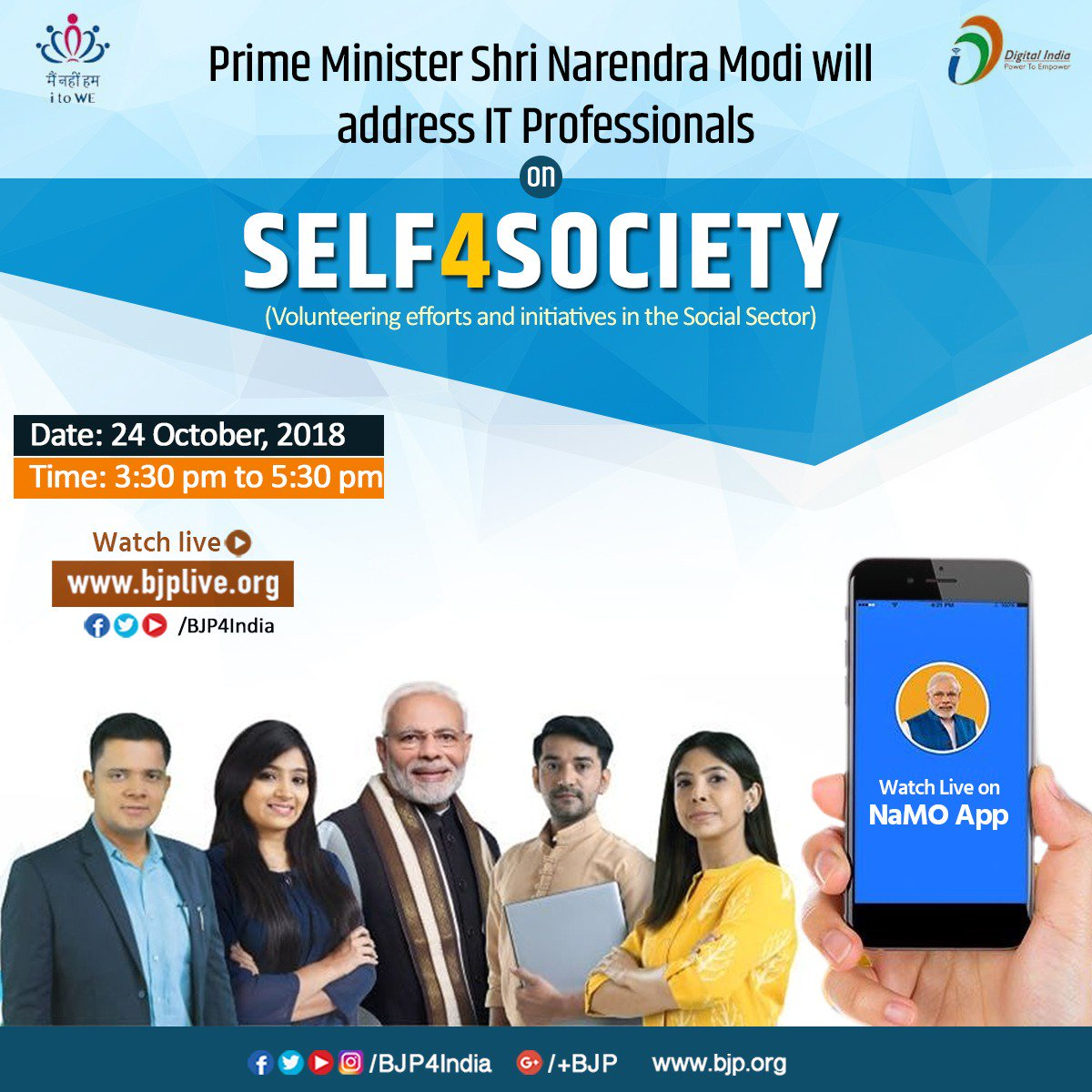 Prime Minister Shri @narendramodi will hold a townhall with IT professionals on 24th October 2018 from 3.30 pm onwards. Watch LIVE at NaMo app and all @BJP4India's social media channels. #Self4Society