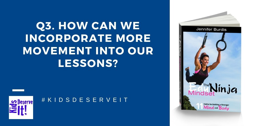 Q3: How can we incorporate more movement into our lessons? #KidsDeserveIt