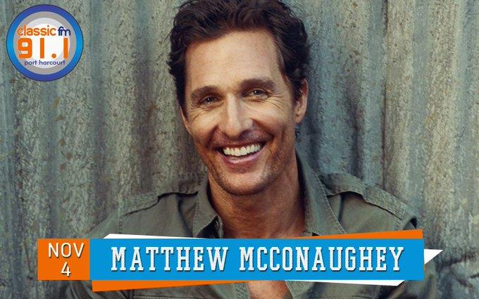Happy birthday to actor, Matthew McConaughey